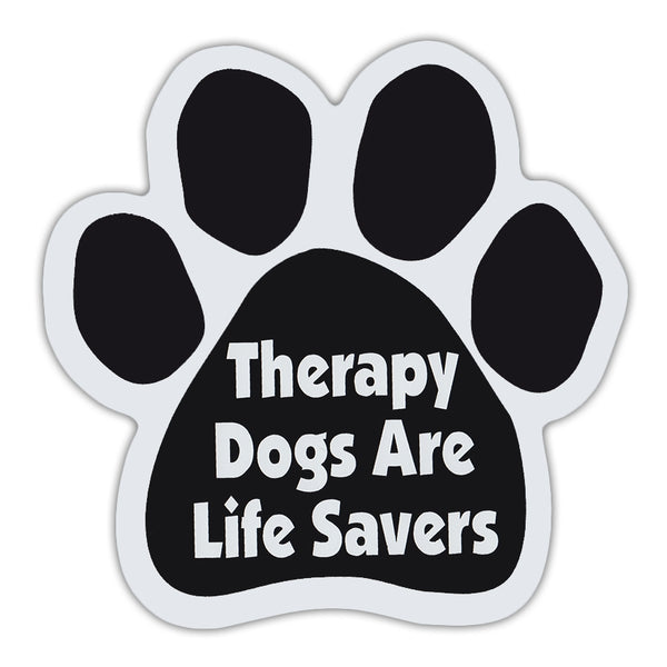 Dog Paw Magnet - Therapy Dogs Are Life Savers
