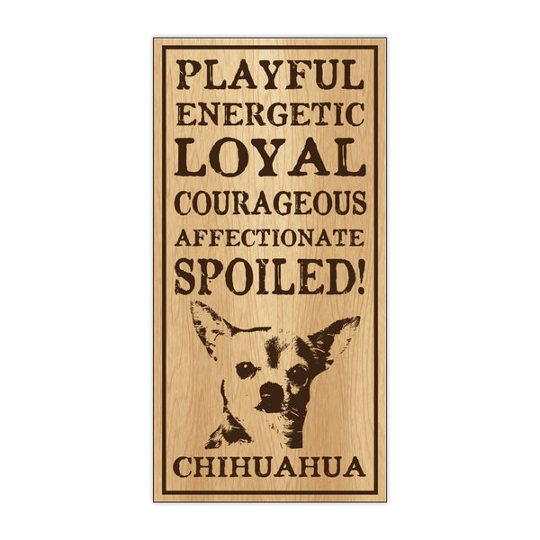 Wood Sign - Spoiled Chihuahua
