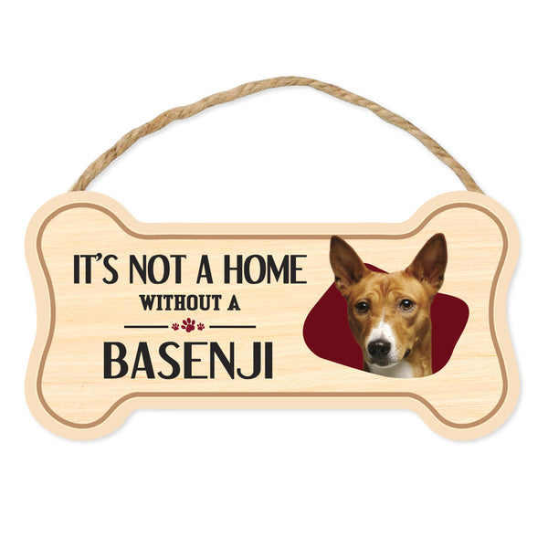 "Bone Shape Wood Sign - It's Not A Home Without A Basenji (10"" x 5"")"