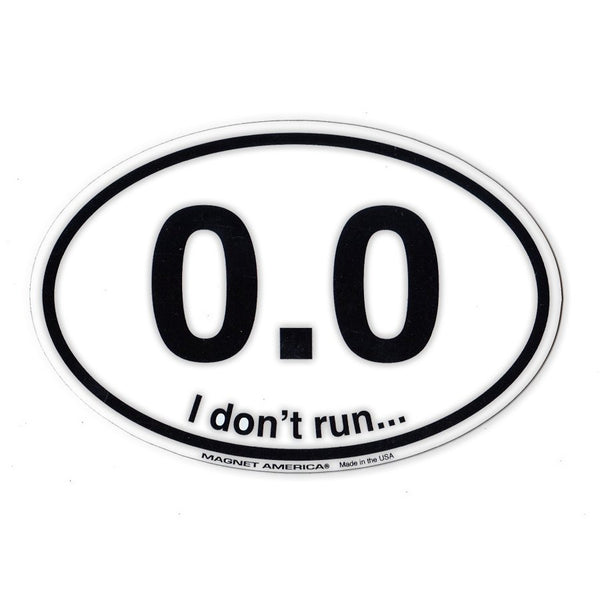 "Magnet - 0.0 I Don't Run (6"" x 4"")"
