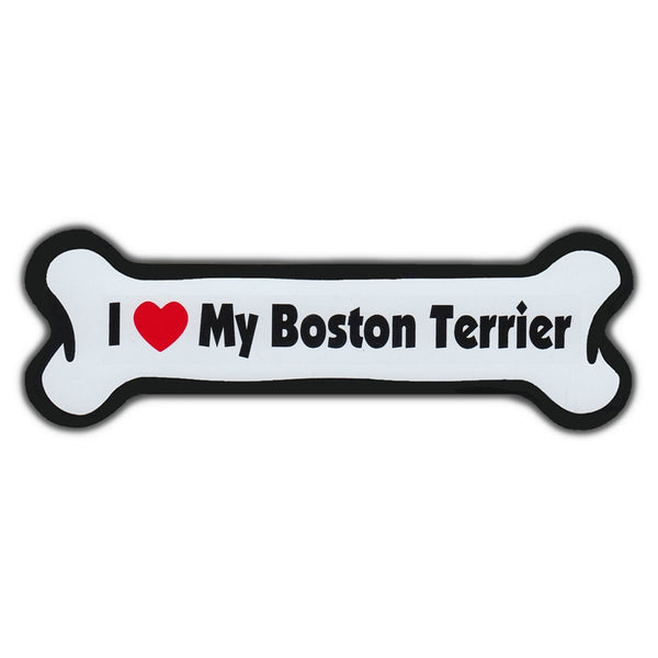 Dog Bone Magnet - I Love My Boston Terrier