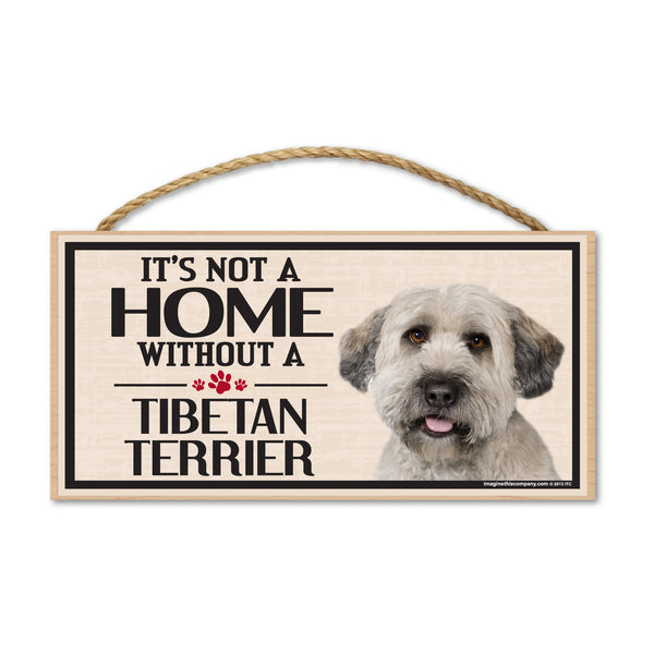 Wood Sign - It's Not A Home Without A Tibetan Terrier