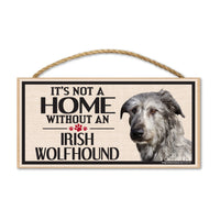 Wood Sign - It's Not A Home Without An Irish Wolfhound