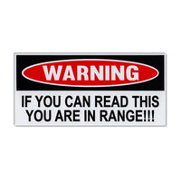 Funny Warning Sticker - You Can Read This, You Are In Range