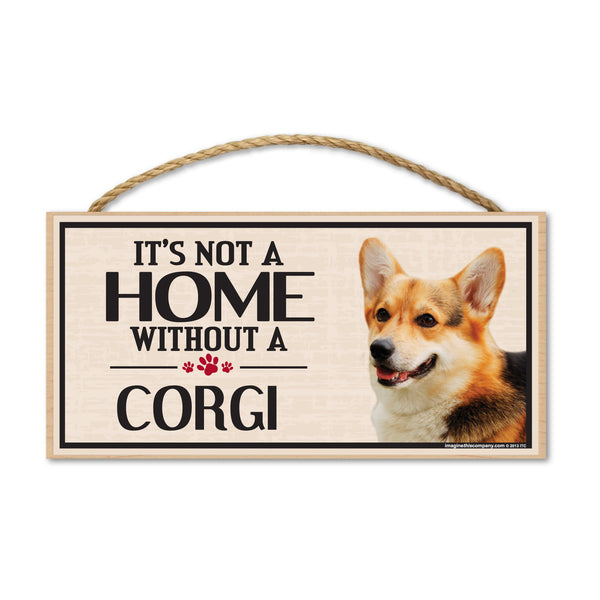 Wood Sign - It's Not A Home Without A Corgi