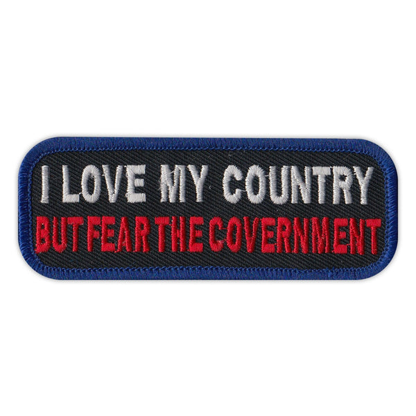 Patch - I Love My Country, But Fear The Government