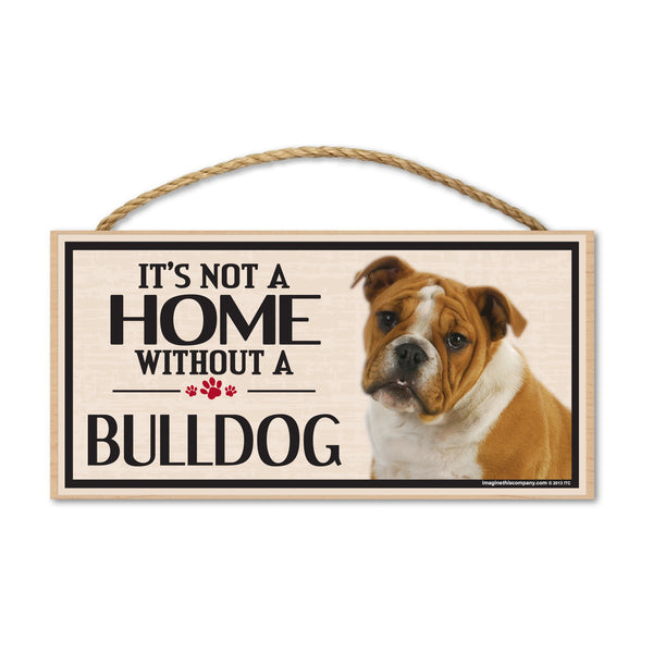 Wood Sign - It's Not A Home Without A Bulldog