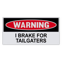Funny Warning Sticker - I Brake For Tailgaters