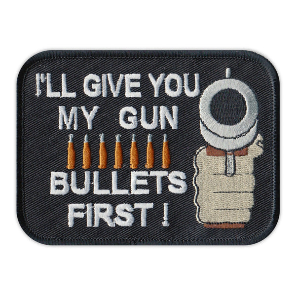 Patch - I'll Give You My Gun, Bullets First!