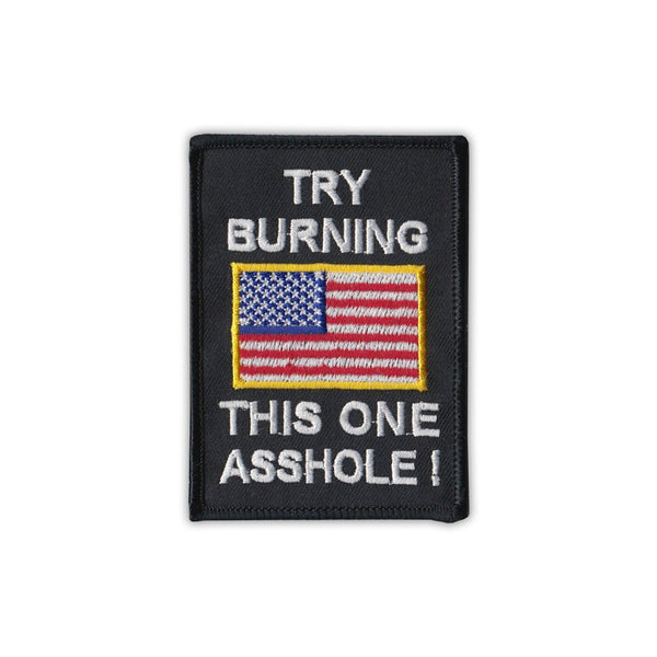 "Embroidered Patch - Try Burning This Flag Asshole (2.5"" x 3.5"")"