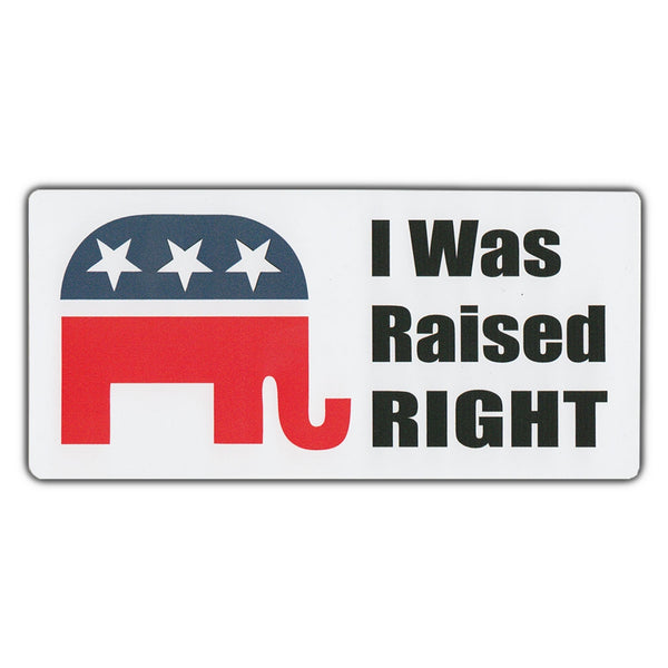 Bumper Sticker - I Was Raised Right