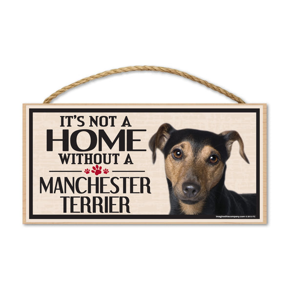 Wood Sign - It's Not A Home Without A Manchester Terrier