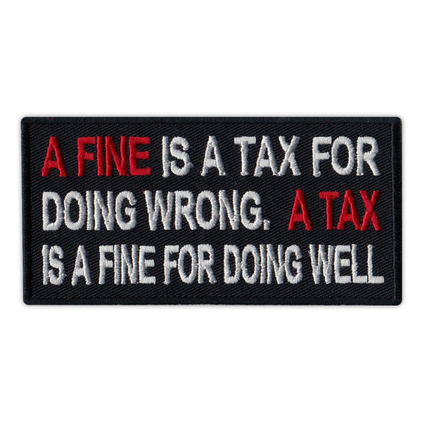 Patch - A Fine Is A Tax For Doing Wrong, A Tax Is A Fine For Doing Well