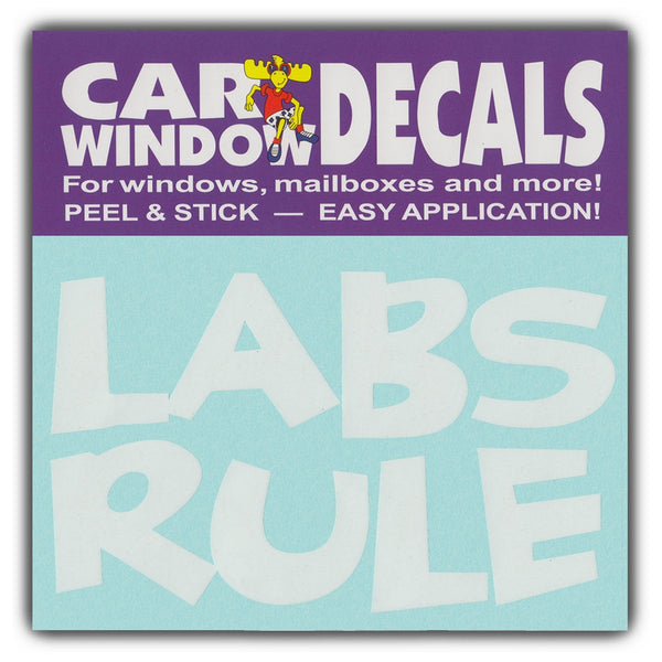 "Window Decal - Labs Rule (4.5"" Wide)"