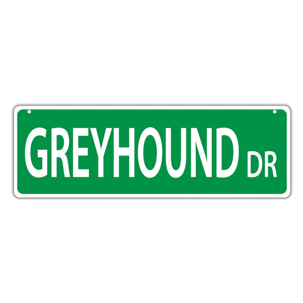 Novelty Street Sign - Greyhound Drive