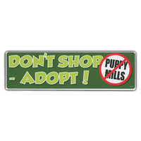Bumper Sticker - Don't Shop - Adopt! (Anti-Puppy Mills)