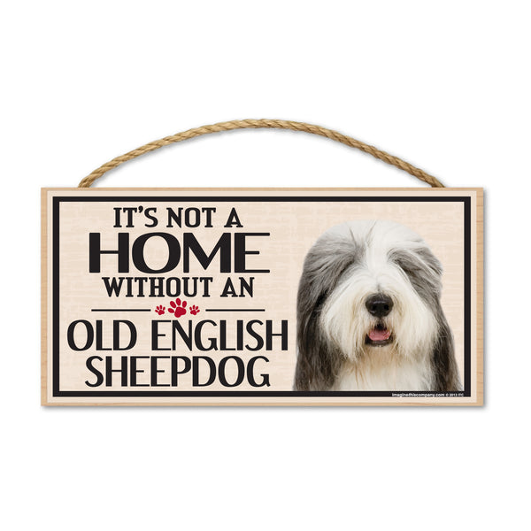 Wood Sign - It's Not A Home Without An Old English Sheepdog