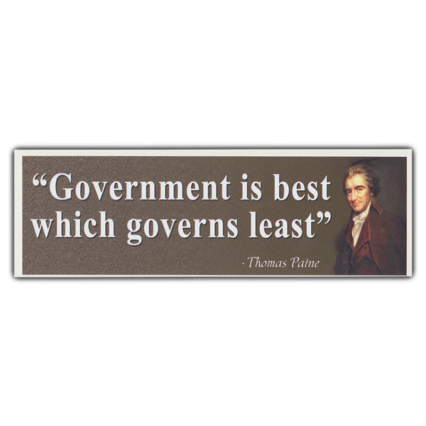 "Bumper Sticker - ""Government Is Best Which Governs Least"" - Thomas Paine"