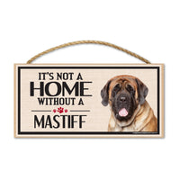 Wood Sign - It's Not A Home Without A Mastiff