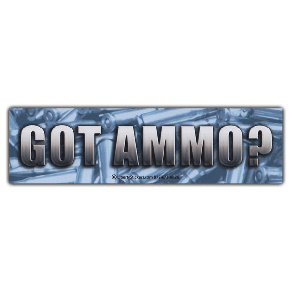 Bumper Sticker - GOT AMMO?