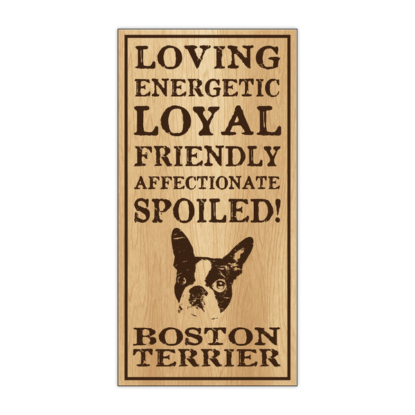 Wood Sign - Spoiled Boston Terrier
