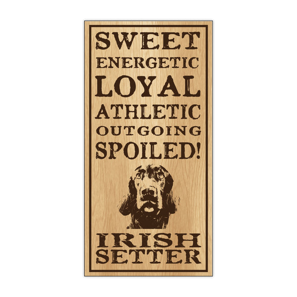 Wood Sign - Spoiled Irish Setter