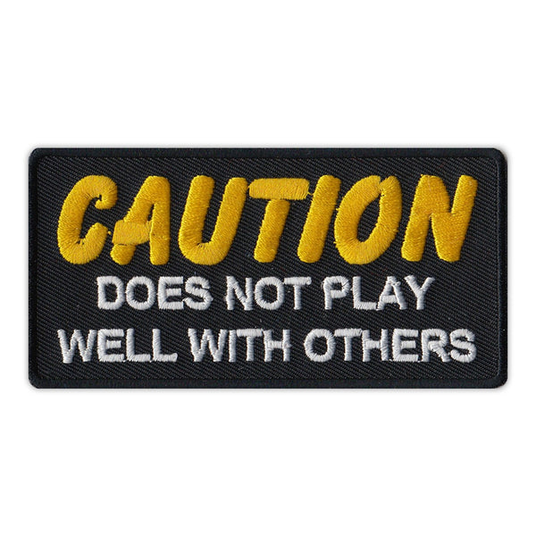 Patch - Caution - Does Not Play Well With Others