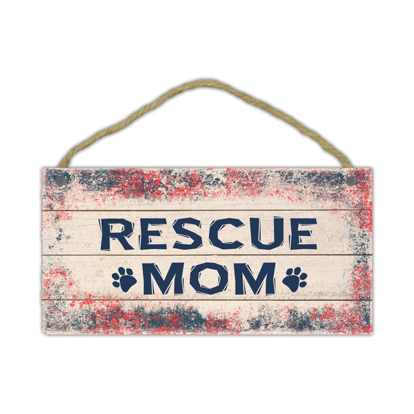 "Wood Sign - Rescue Mom (10"" x 5"")"