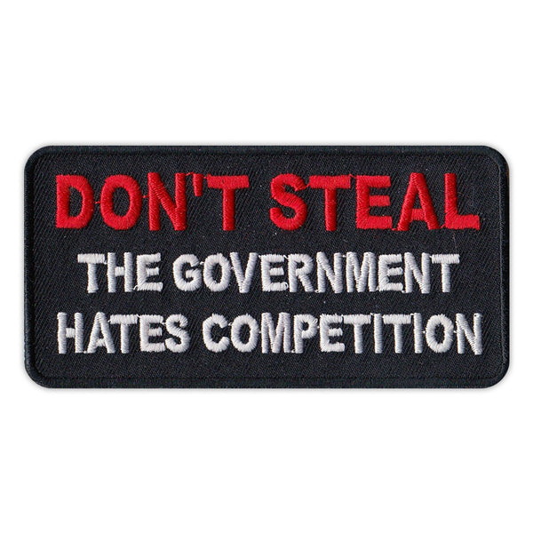 Patch - Don't Steal - The Government Hates Competition