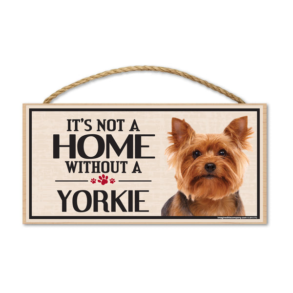 Wood Sign - It's Not A Home Without A Yorkie