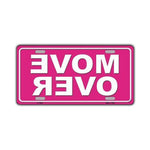 Aluminum License Plate Cover - Move Over, Pink