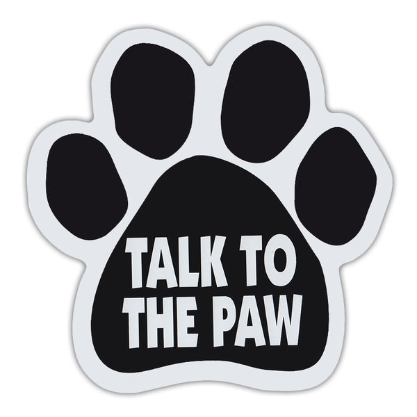 Dog Paw Magnet - Talk To The Paw