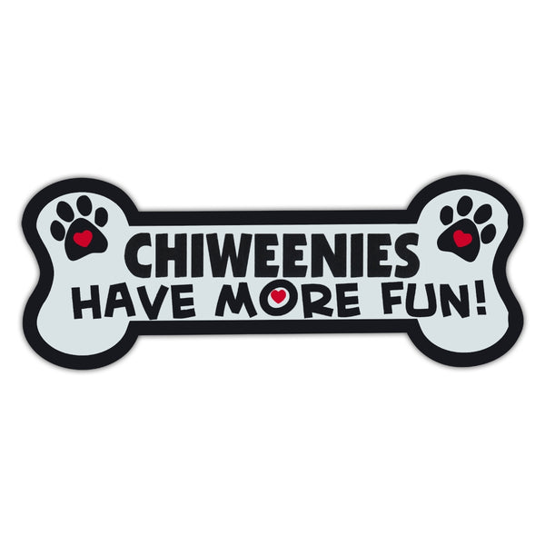 Dog Bone Magnet - Chiweenies Have More Fun!
