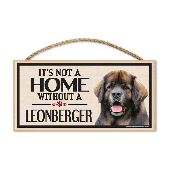 Wood Sign - It's Not A Home Without A Leonberger
