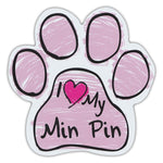 Pink Scribble Dog Paw Magnet - I Love My Min Pin