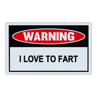 Funny Warning Sign - I Love To Fart