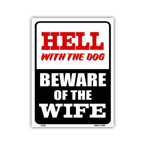 "Aluminum Metal Sign - Hell With Dog, Beware of Wife (9"" x 12"")"