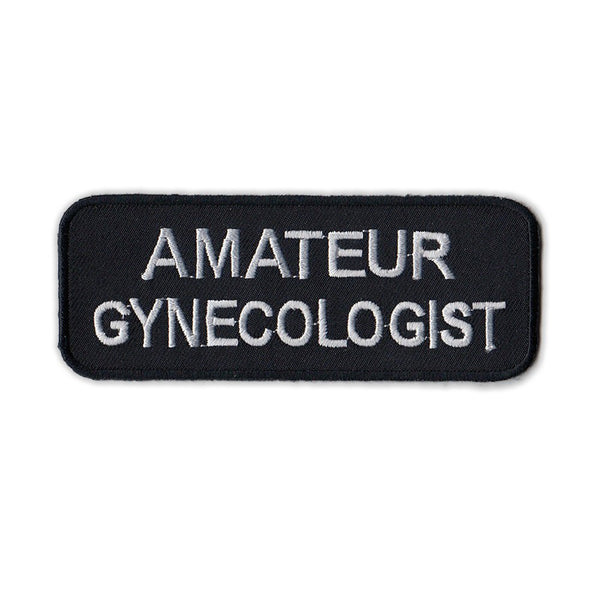 Embroidered Patch - Amateur Gynecologist