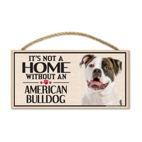 Wood Sign - It's Not A Home Without An American Bulldog