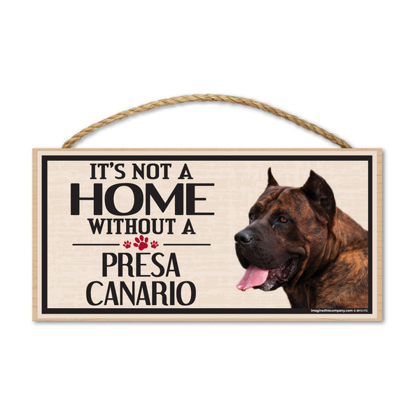 Wood Sign - It's Not A Home Without A Presa Canario