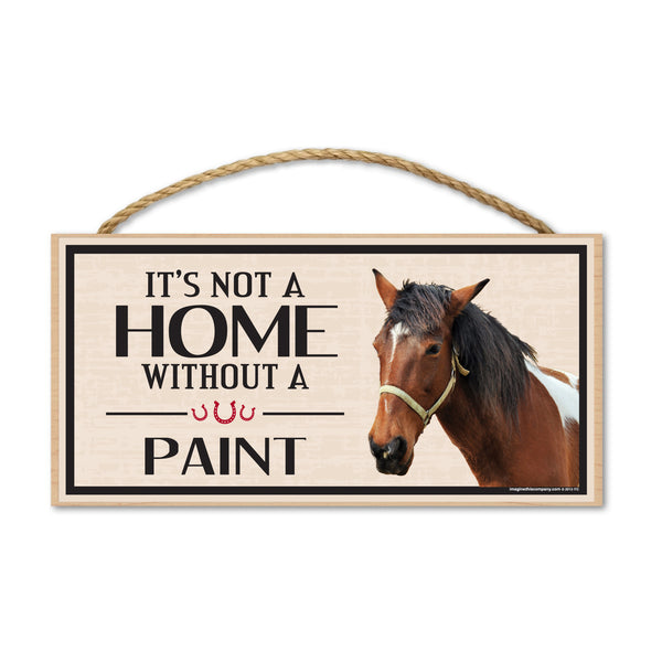 Wood Sign - It's Not A Home Without A Paint