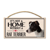 Wood Sign - It's Not A Home Without A Rat Terrier