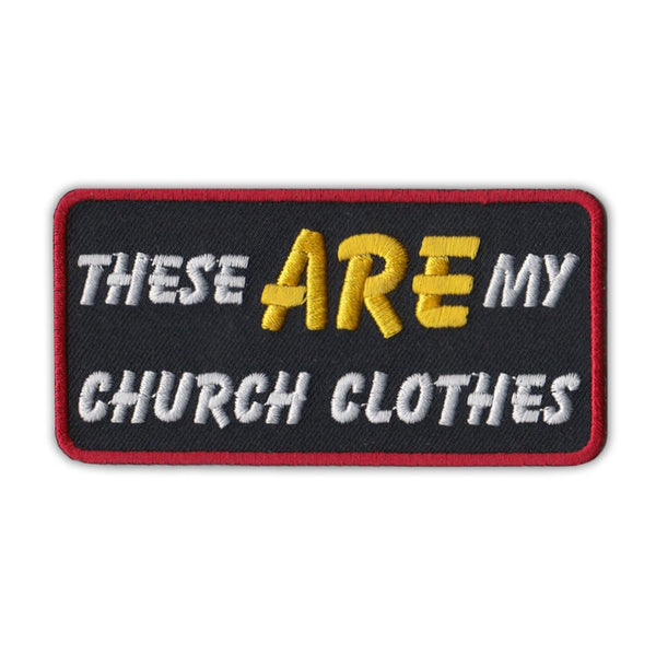 Patch - These Are My Church Clothes (Red)