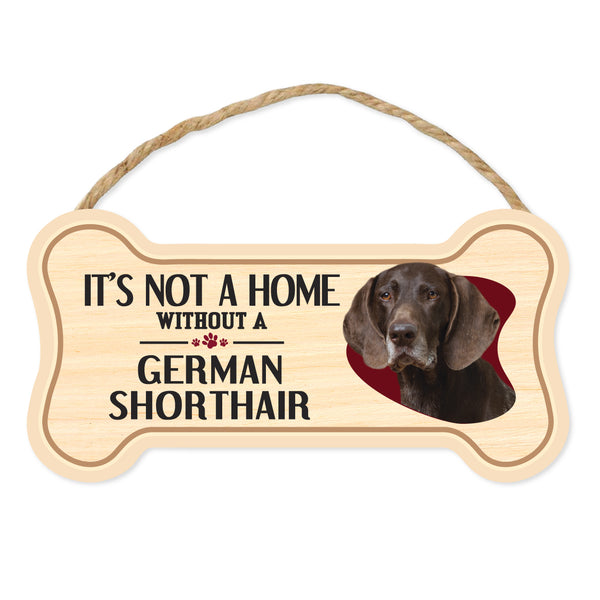 "Bone Shape Wood Sign - It's Not A Home Without A German Shorthair (10"" x 5"")"