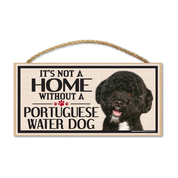 Wood Sign - It's Not A Home Without A Portuguese Water Dog
