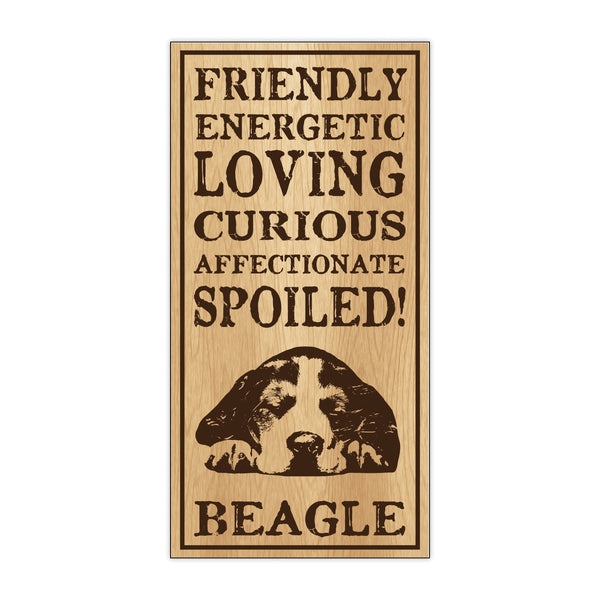 Wood Sign - Spoiled Beagle