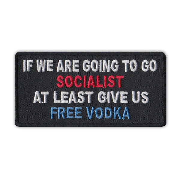 Patch - Going Socialist At Least Give Us Free Vodka