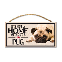 Wood Sign - It's Not A Home Without A Pug