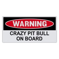 Funny Warning Sticker - Crazy Pit Bull On Board