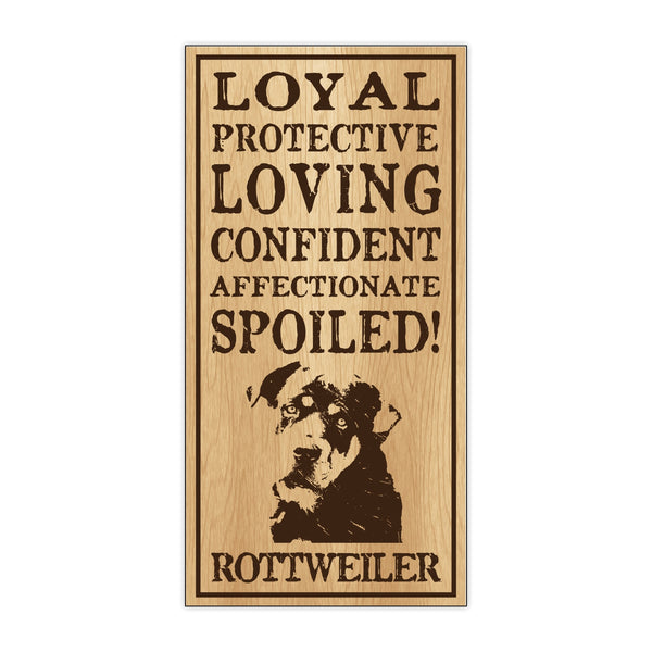 Wood Sign - Spoiled Rottweiler